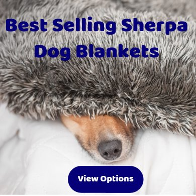 Sherpa dog blankets - best selling - wide ranging